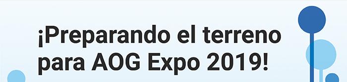 ¡Preparando el terreno para AOG Expo 2019!