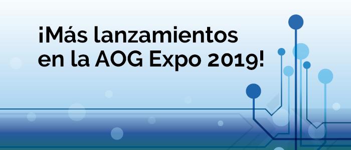 ¡Más lanzamientos en la AOG Expo 2019!