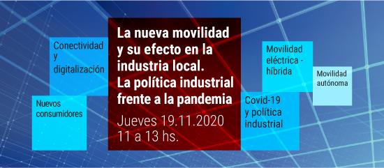 Automechanika Buenos Aires Conecta: Covid-19 y política industrial - Nuevos consumidores - Conectividad y digitalización - Movilidad eléctrica híbrida - Movilidad autónoma