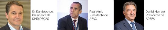 Sr. Dan Ioschpe, Presidente de Sindipeças - Raúl Amil, Presidente de AFAC - Daniel Herrero, Presidente de ADEFA