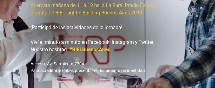 Acercate mañana de 11 a 19 hs. a La Rural Predio Ferial y disfrutá de BIEL Light + Building Buenos Aires 2019. ¡Participá de las actividades de la jornada! Viví el minuto a minuto en Facebook, Instagram y Twitter. Nuestro hashtag #BIELBuenosAires. Accesos: Av. Sarmiento 2704. Para acreditarte debes presentar tu documento de identidad