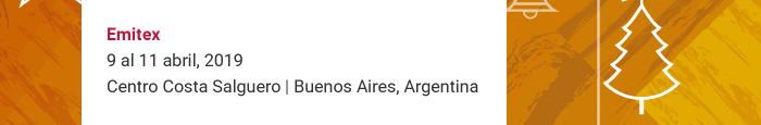 Emitex 9–11 abril, 2019 - Centro Costa Salguero | Buenos Aires, Argentina