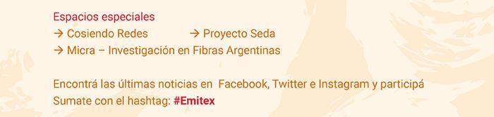 Espacios especiales: Cosiendo Redes, Proyecto Seda, Micra – Investigación en Fibras Argentinas. Encontrá las últimas noticias en Facebook, Instagram y Twitter. Sumate con el hashtag: #Emitex